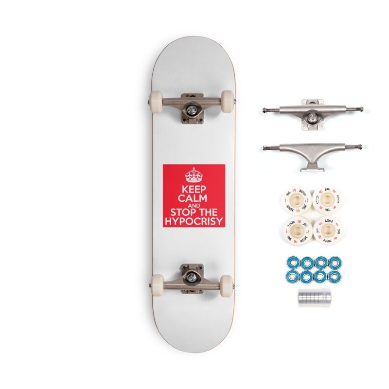 Keep Calm And Stop The Hypocrisy Accessories Complete - Premium Skateboard by The Official Store of the Big Brother Gossip Show