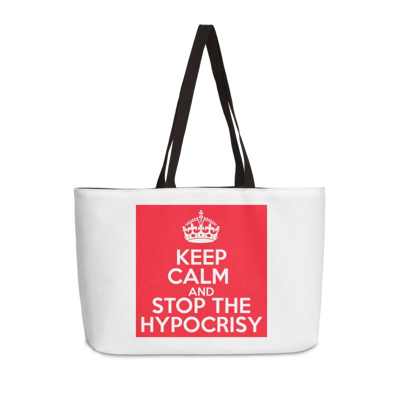 Keep Calm And Stop The Hypocrisy Accessories Weekender Bag Bag by The Official Store of the Big Brother Gossip Show