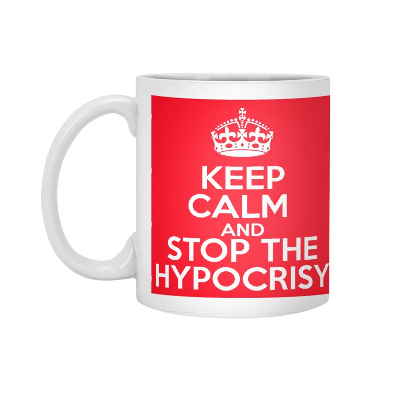 Keep Calm And Stop The Hypocrisy Accessories Standard Mug by The Official Store of the Big Brother Gossip Show