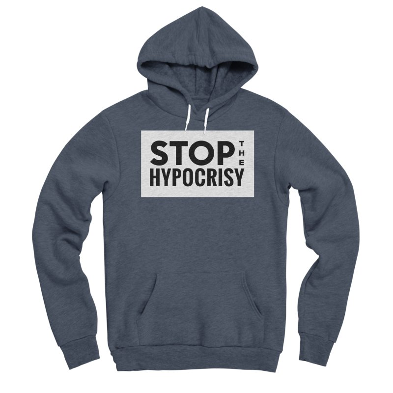 Stop The Hypocrisy! Women's Sponge Fleece Pullover Hoody by The Official Store of the Big Brother Gossip Show