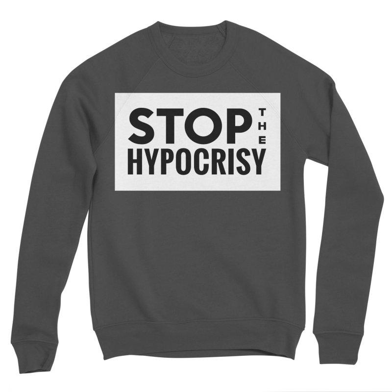 Stop The Hypocrisy! Men's Sponge Fleece Sweatshirt by The Official Store of the Big Brother Gossip Show