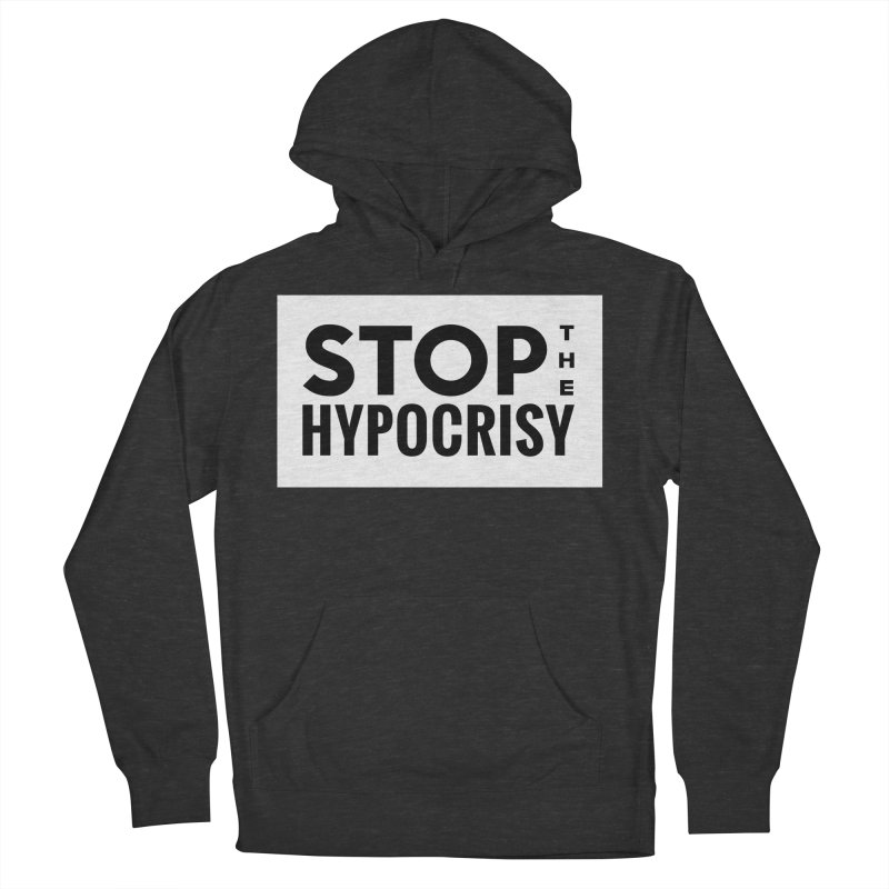 Stop The Hypocrisy! Women's French Terry Pullover Hoody by The Official Store of the Big Brother Gossip Show
