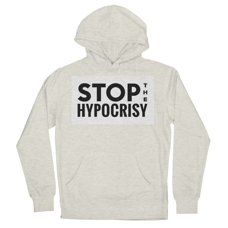 Stop The Hypocrisy! Men's French Terry Pullover Hoody by The Official Store of the Big Brother Gossip Show