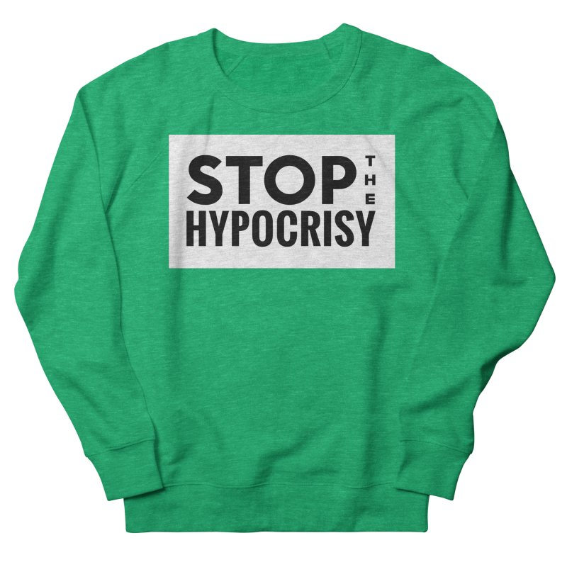 Stop The Hypocrisy! Women's Sweatshirt by The Official Store of the Big Brother Gossip Show