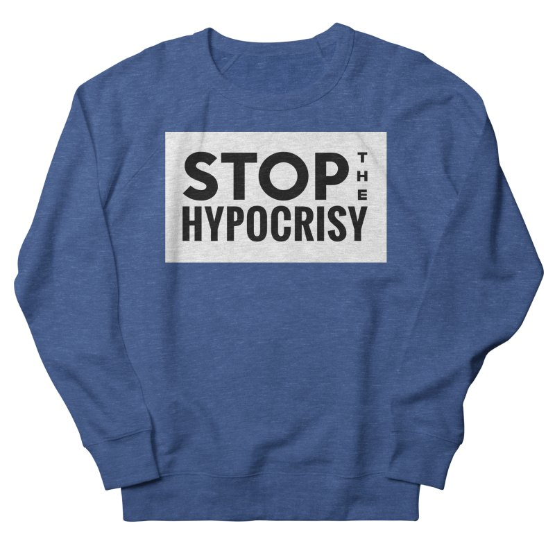 Stop The Hypocrisy! Men's Sweatshirt by The Official Store of the Big Brother Gossip Show