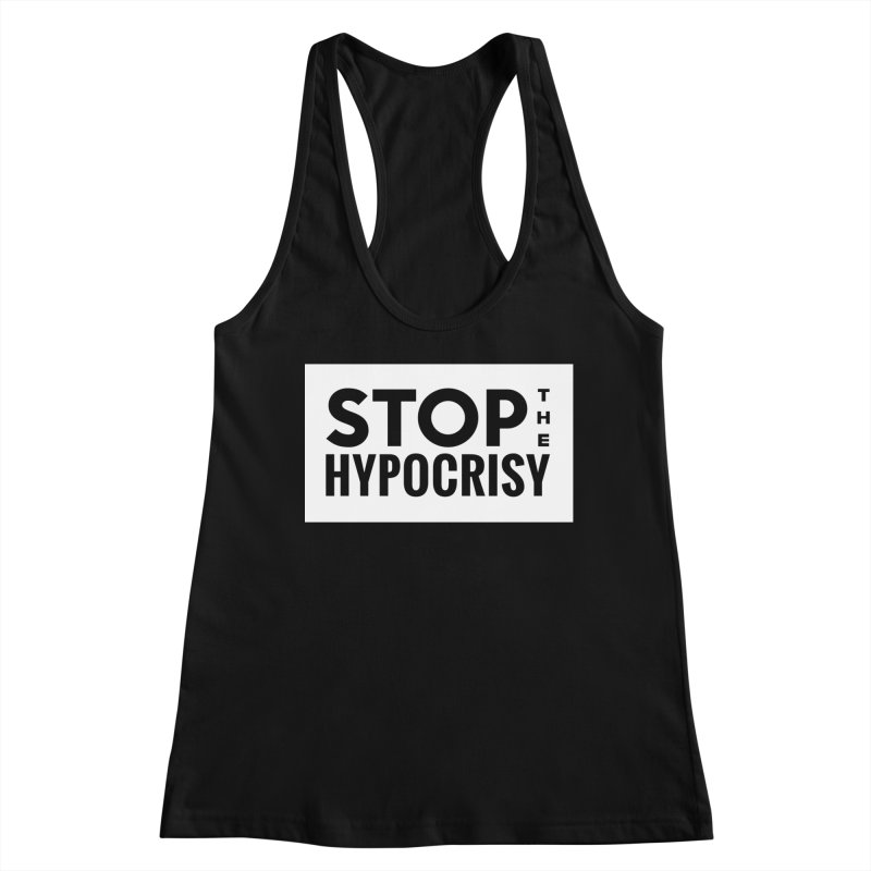 Stop The Hypocrisy! Women's Racerback Tank by The Official Store of the Big Brother Gossip Show