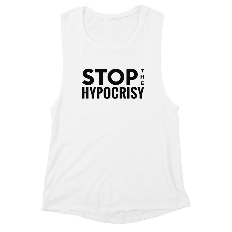 Stop The Hypocrisy! Women's Muscle Tank by The Official Store of the Big Brother Gossip Show