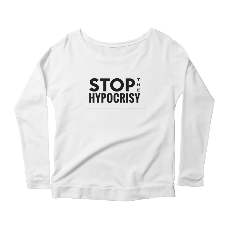 Stop The Hypocrisy! Women's Scoop Neck Longsleeve T-Shirt by The Official Store of the Big Brother Gossip Show