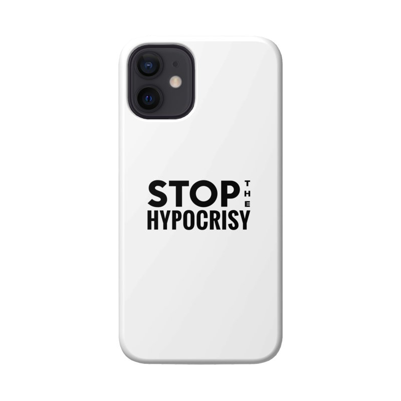 Stop The Hypocrisy! Accessories Phone Case by The Official Store of the Big Brother Gossip Show
