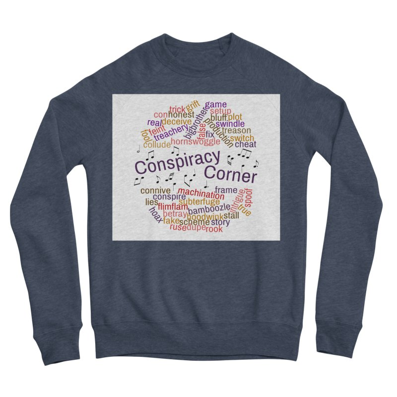 Conspiracy Corner Women's Sponge Fleece Sweatshirt by The Official Store of the Big Brother Gossip Show