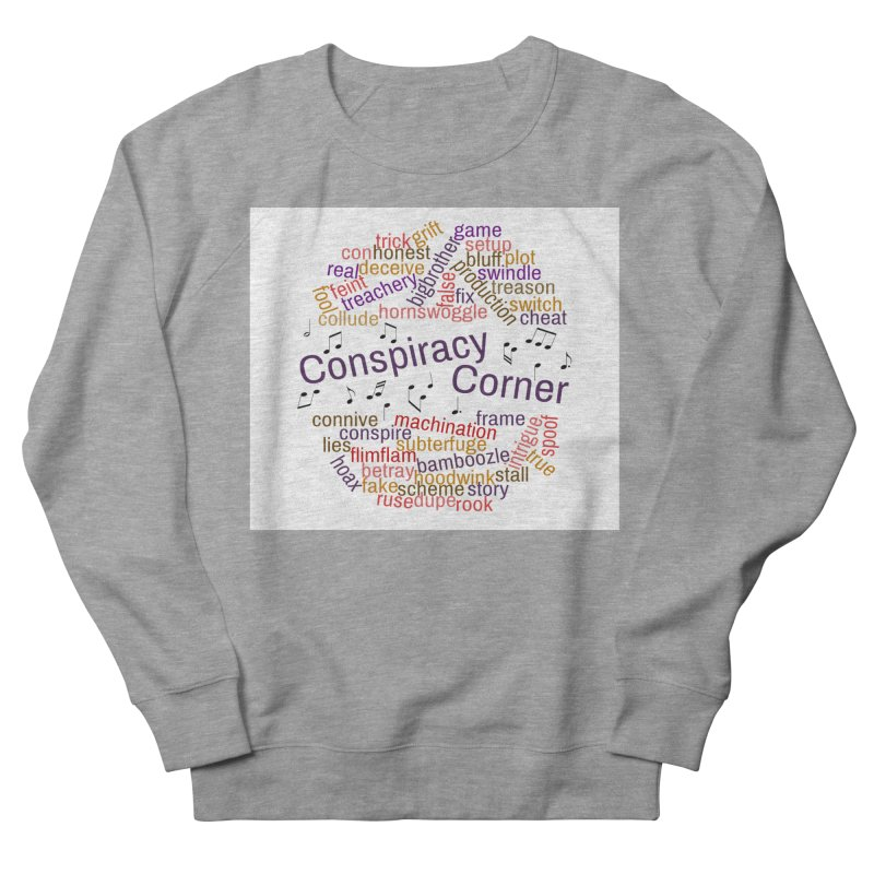 Conspiracy Corner Women's French Terry Sweatshirt by The Official Store of the Big Brother Gossip Show