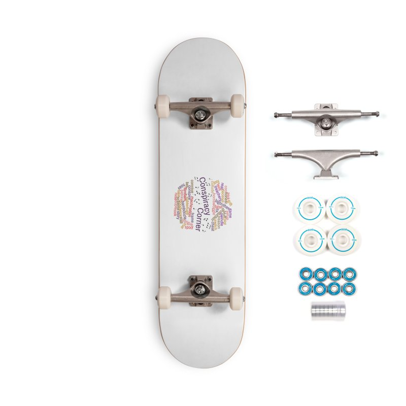 Conspiracy Corner Accessories Skateboard by The Official Store of the Big Brother Gossip Show