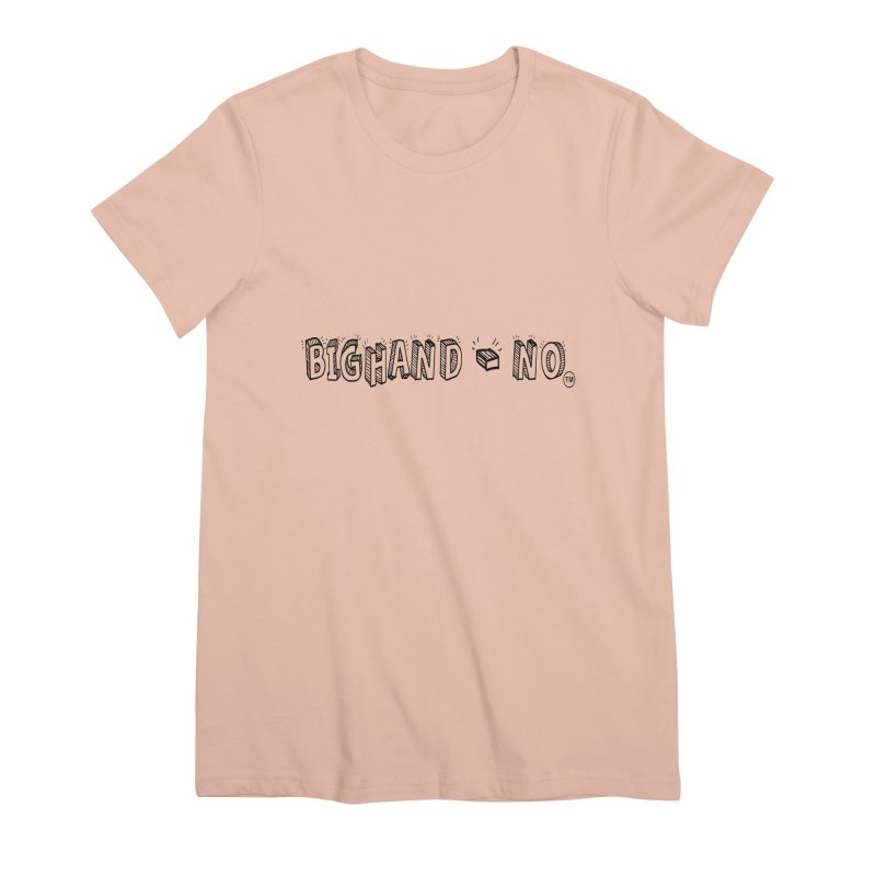 Text  Logo Women's Premium T-Shirt by BIGHAND-NO's Artist Shop