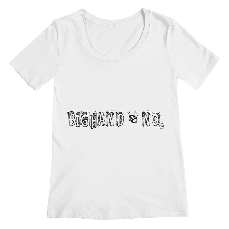 Text  Logo Women's Regular Scoop Neck by BIGHAND-NO's Artist Shop
