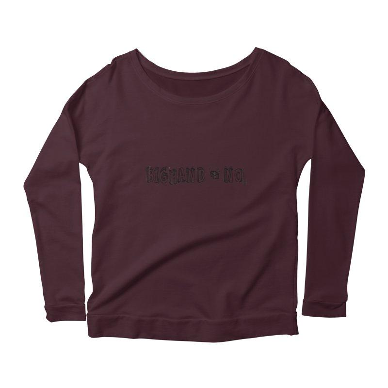 Text  Logo Women's Scoop Neck Longsleeve T-Shirt by BIGHAND-NO's Artist Shop