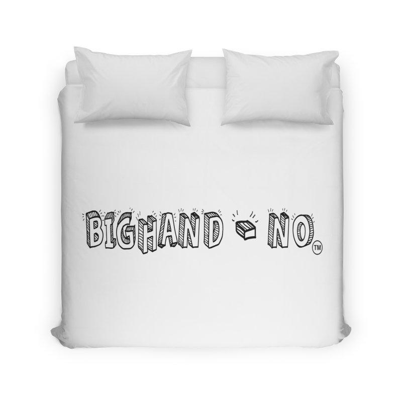 Text  Logo Home Duvet by BIGHAND-NO's Artist Shop