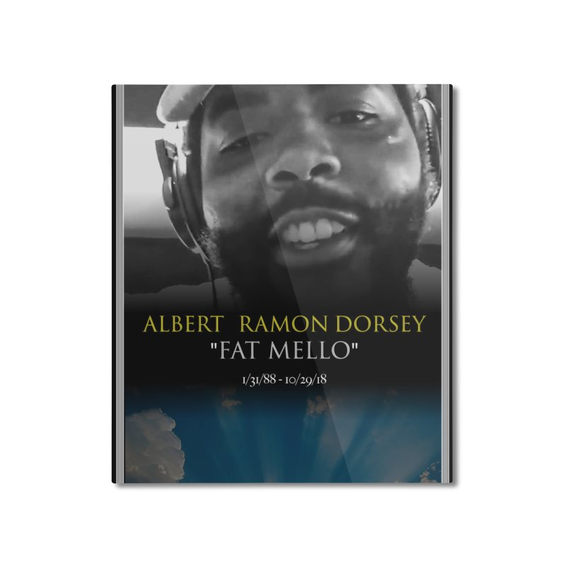 R.I.P. FAT MELLO Home Mounted Aluminum Print by BIGHAND-NO's Artist Shop