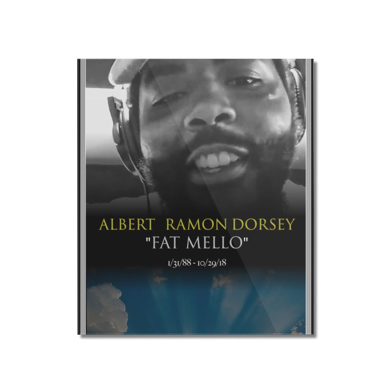 R.I.P. FAT MELLO Home Mounted Acrylic Print by BIGHAND-NO's Artist Shop
