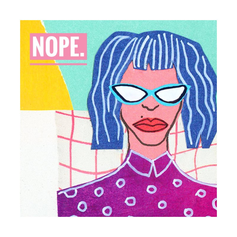 Nope. Accessories Sticker by bighdesigns artist shop