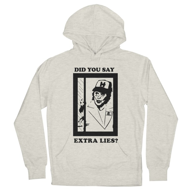 Did you say extra lies? Men's Pullover Hoody by billkingcomics's Artist Shop