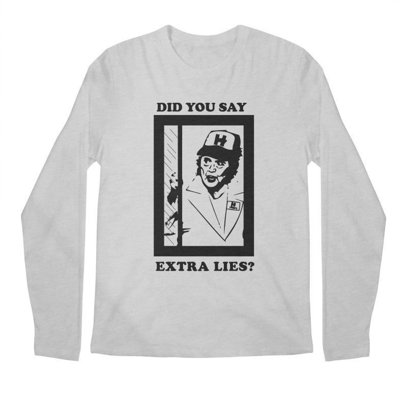 Did you say extra lies? Men's Longsleeve T-Shirt by billkingcomics's Artist Shop