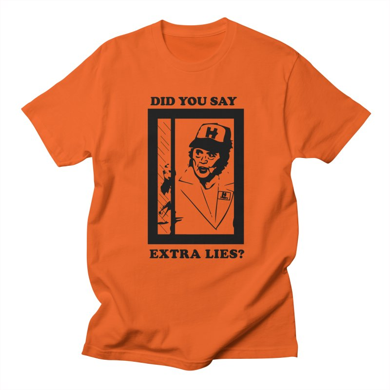 Did you say extra lies? Men's T-Shirt by billkingcomics's Artist Shop
