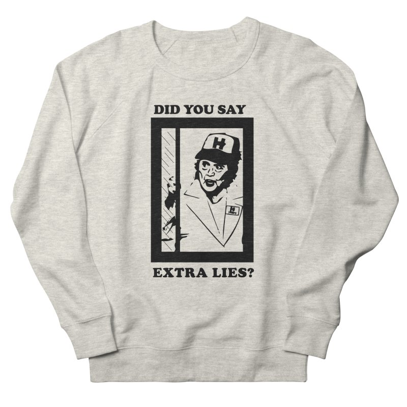 Did you say extra lies? Men's Sweatshirt by billkingcomics's Artist Shop