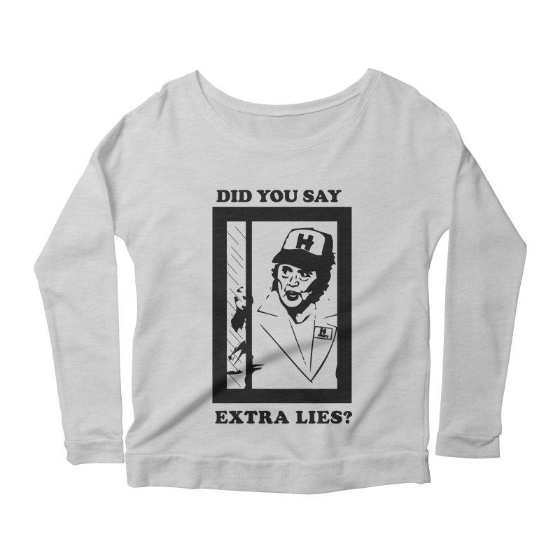 Did you say extra lies? Women's Longsleeve Scoopneck  by billkingcomics's Artist Shop
