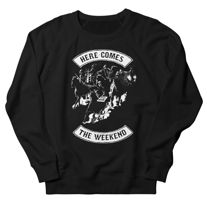 Here Comes The Weekend Women's Sweatshirt by Billmund's Artist Shop