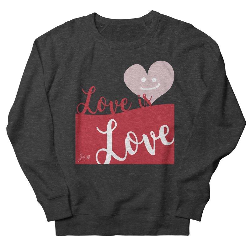 Love is Love Women's French Terry Sweatshirt by Designs by Billy Wan