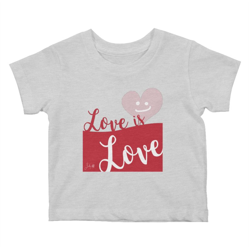 Love is Love Kids Baby T-Shirt by Designs by Billy Wan