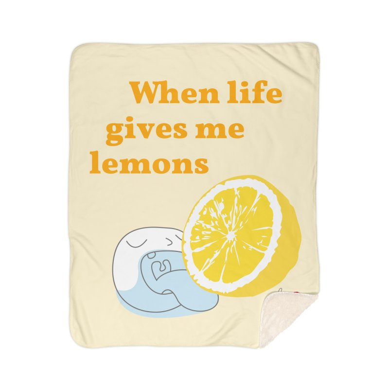 When Life Gives Me Lemons Home Sherpa Blanket Blanket by Designs by Billy Wan
