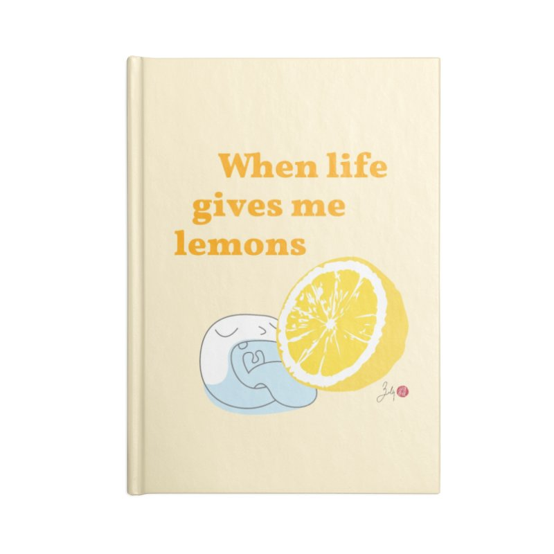 When Life Gives Me Lemons Accessories Notebook by Designs by Billy Wan