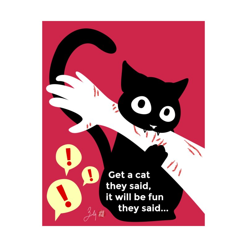 Get a Cat They Said, It Will Be Fun They Said... Women's T-Shirt by Designs by Billy Wan