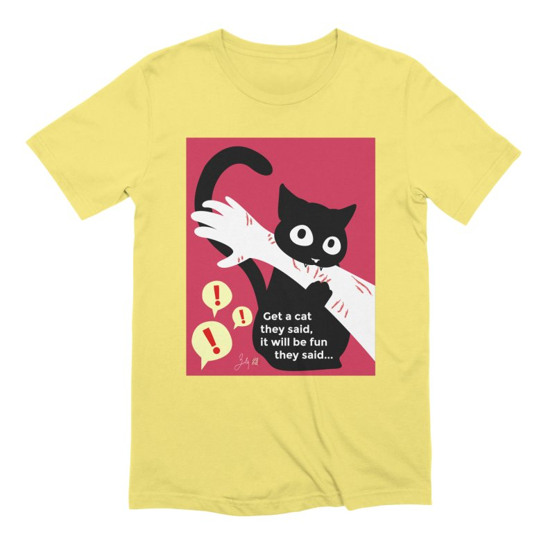 Get a Cat They Said, It Will Be Fun They Said... Men's T-Shirt by Designs by Billy Wan