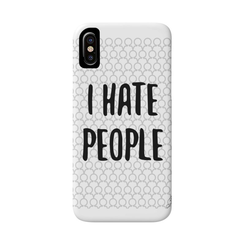 I Hate People Accessories Phone Case by Designs by Billy Wan
