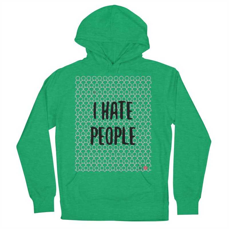 I Hate People Men's French Terry Pullover Hoody by Designs by Billy Wan