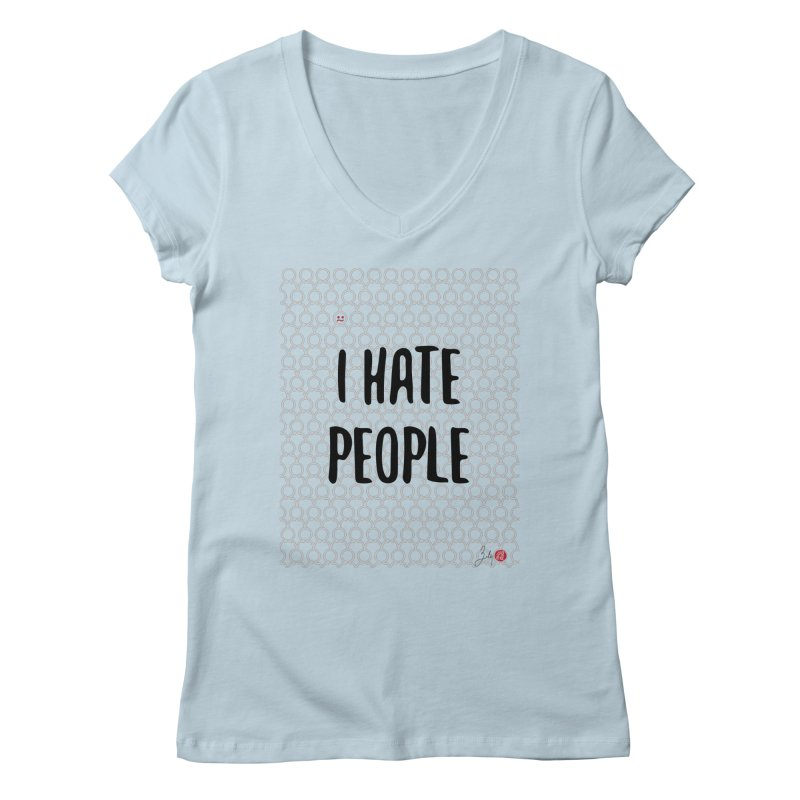 I Hate People Women's V-Neck by Designs by Billy Wan