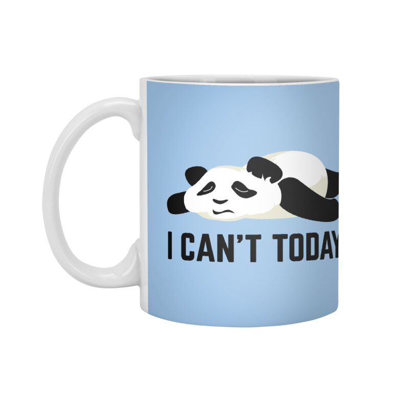 I Can't Today Accessories Standard Mug by Designs by Billy Wan