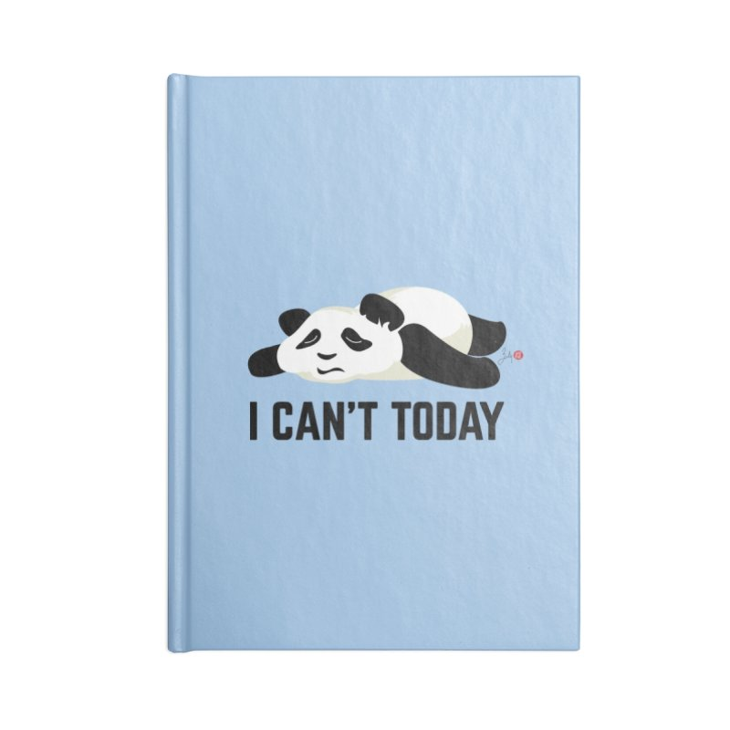 I Can't Today Accessories Notebook by Designs by Billy Wan