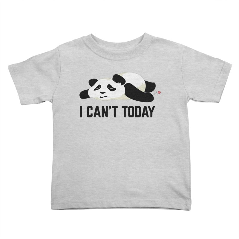 I Can't Today Kids Toddler T-Shirt by Designs by Billy Wan