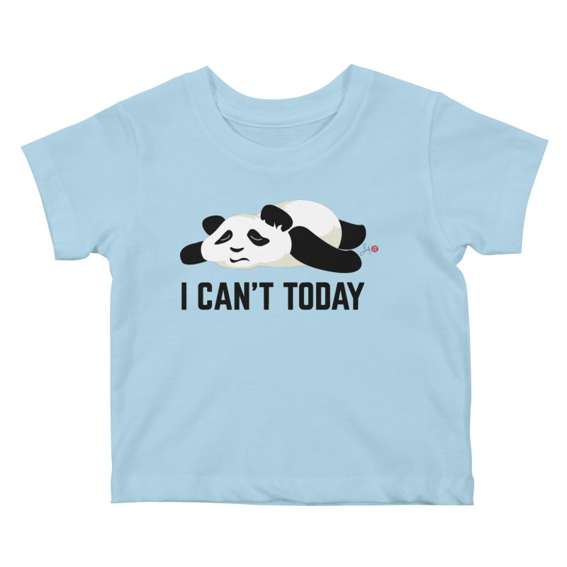I Can't Today Kids Baby T-Shirt by Designs by Billy Wan