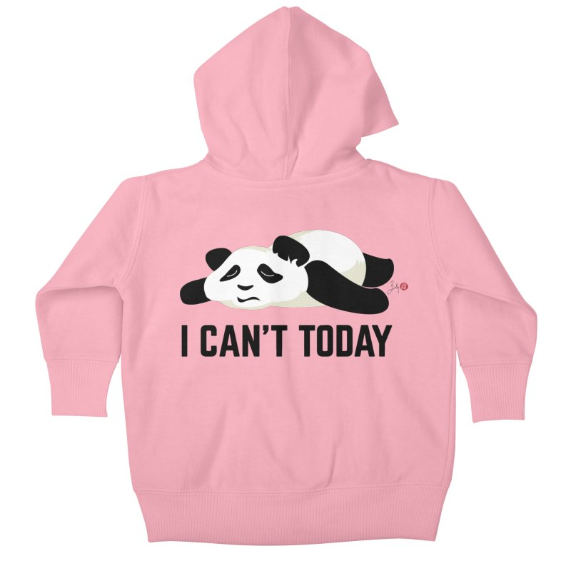 I Can't Today Kids Baby Zip-Up Hoody by Designs by Billy Wan