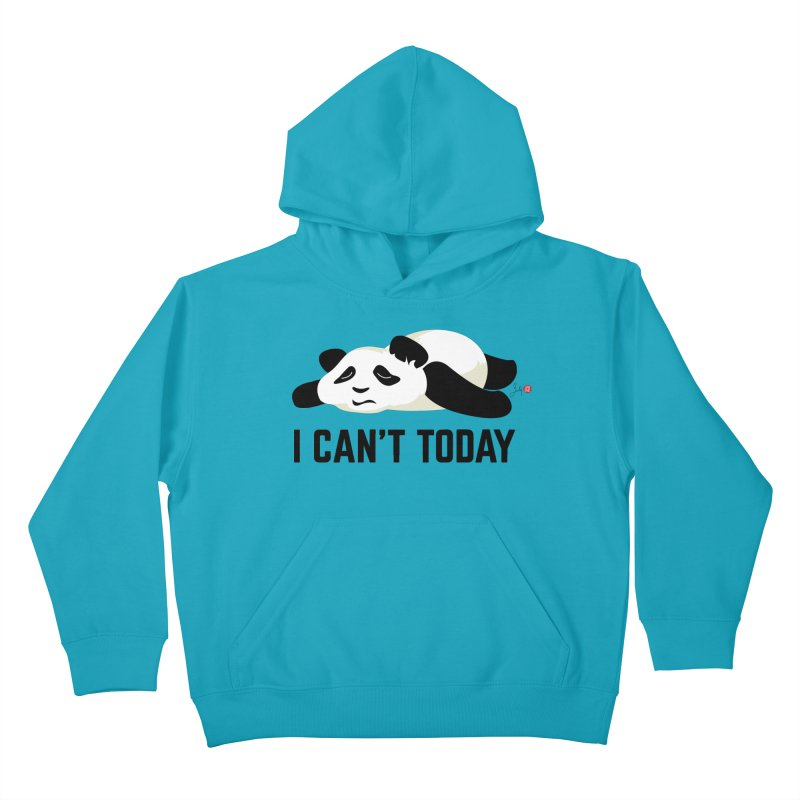I Can't Today Kids Pullover Hoody by Designs by Billy Wan