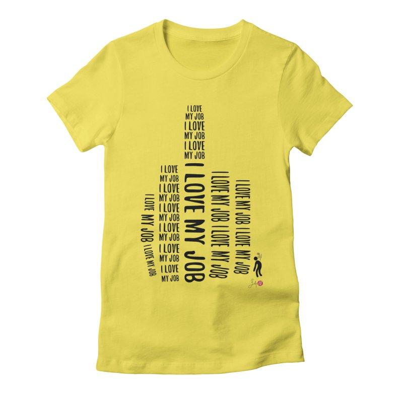 I Love My Job Women's T-Shirt by Designs by Billy Wan