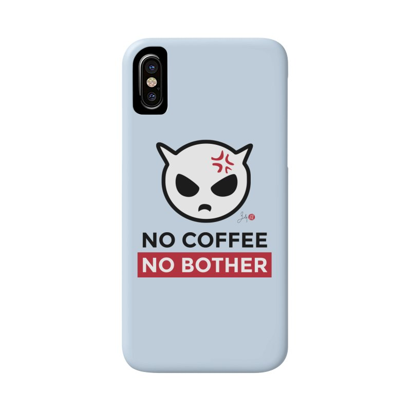 No Coffee, No Bother Accessories Phone Case by Designs by Billy Wan