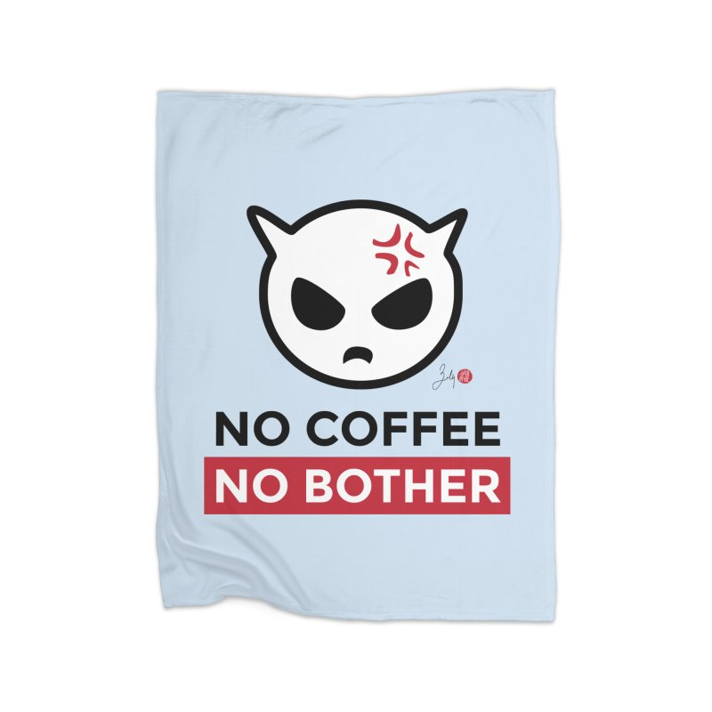 No Coffee, No Bother Home Fleece Blanket Blanket by Designs by Billy Wan