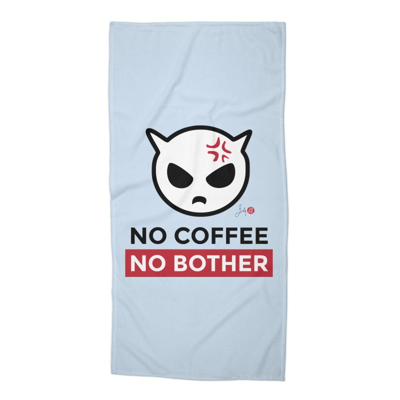 No Coffee, No Bother Accessories Beach Towel by Designs by Billy Wan