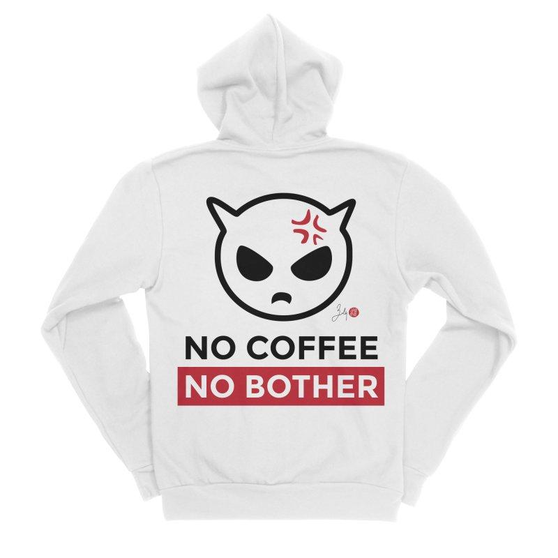 No Coffee, No Bother Men's Sponge Fleece Zip-Up Hoody by Designs by Billy Wan