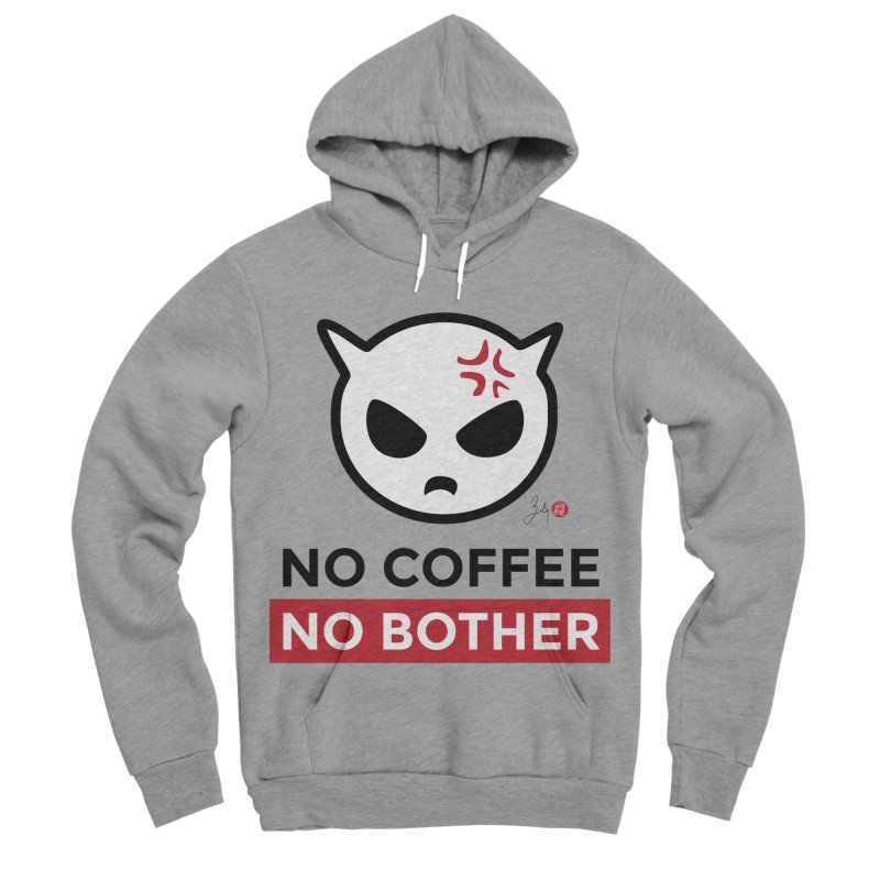 No Coffee, No Bother Women's Sponge Fleece Pullover Hoody by Designs by Billy Wan